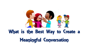 Best way to create meaningful convo