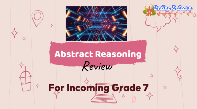 Abstract Reasoning Reviewer for Incoming Grade 7