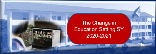 The Change In Education and Learning Setting of SY 2020-2021